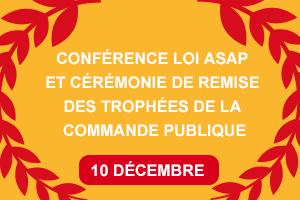 Conférence loi ASAP et Cérémonie de remise des Trophées de la commande publique