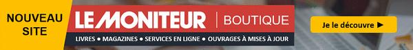 Nouveau site : Le Moniteur | BOUTIQUE